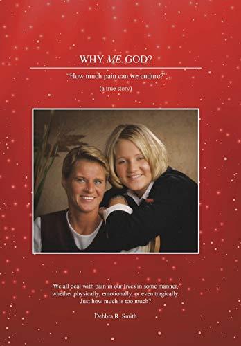 Why Me, God?: Debbra R. Smith