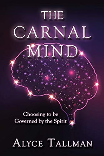 The Carnal Mind: Choosing to be Governed: Alyce Tallman