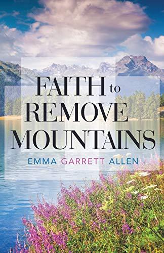 Faith to Remove Mountains: Emma Garrett Allen