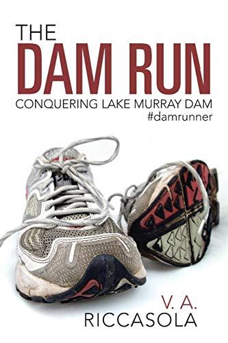 The Dam Run: Conquering Lake Murray Dam: V a Riccasola