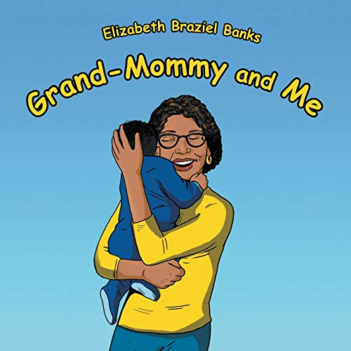 Grand-Mommy and Me: Elizabeth Braziel Banks