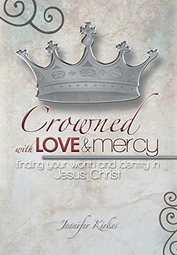9781512741483: Crowned with Love and Mercy: Finding Your Worth and Identity in Jesus Christ