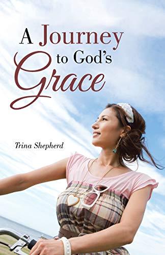 A Journey to God's Grace: Trina Shepherd