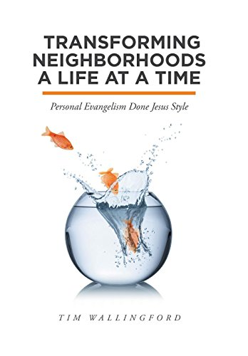 9781512746358: Transforming Neighborhoods a Life at a Time: Personal Evangelism Done Jesus Style