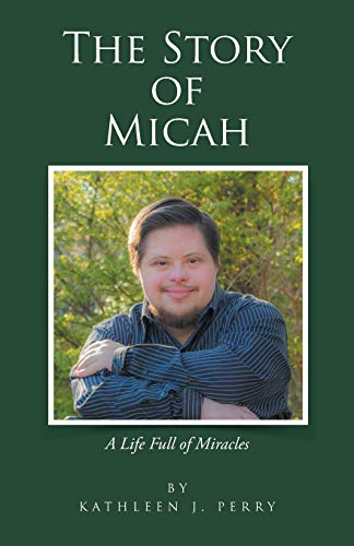 The Story of Micah : A Life: Kathleen J. Perry