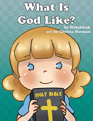 What is God Like?: Habakkuk