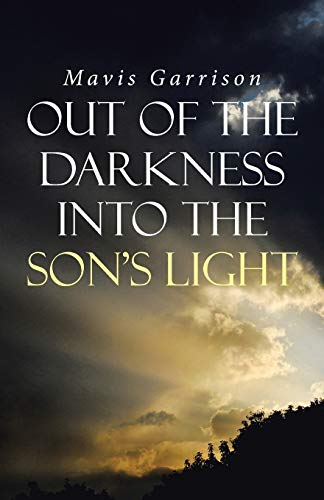9781512753875: Out of the Darkness into the Son's Light