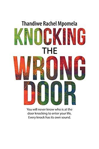 Knocking the Wrong Door: You Will Never: Thandiwe Rachel Mpomela