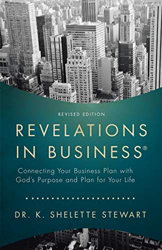 9781512780987: Revelations in Business: Connecting Your Business Plan with God's Purpose and Plan for Your Life