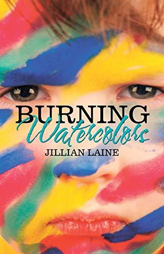 Burning Watercolors (Paperback): Jillian Laine