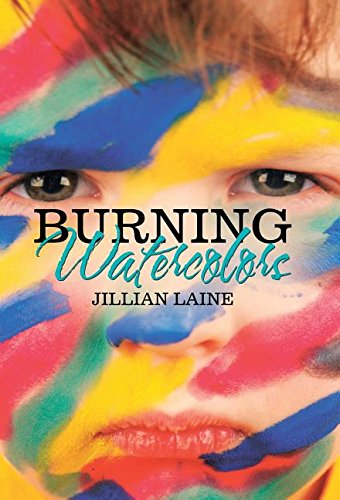 Burning Watercolors (Hardback): Jillian Laine