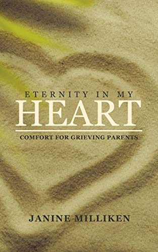 Eternity in My Heart: Comfort for Grieving Parents (Paperback)