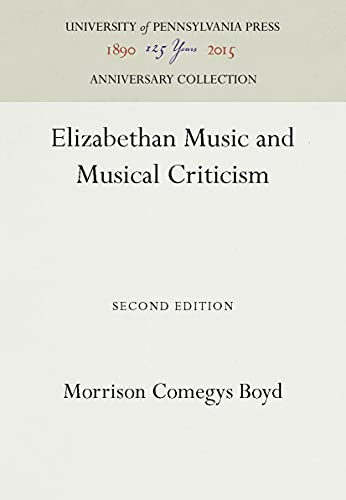 9781512800715: Elizabethan Music and Musical Criticism