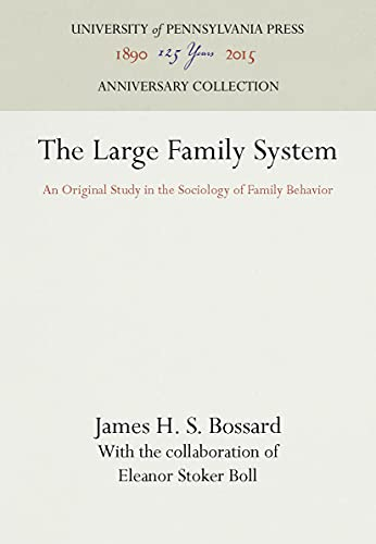 The Large Family System: An Original Study: Bossard, James H.