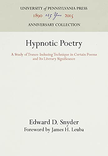 Hypnotic Poetry: A Study of Trance-Inducing Technique: Edward D. Snyder