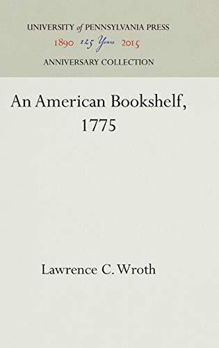 An American Bookshelf, 1775 (Hardback): Lawrence C. Wroth