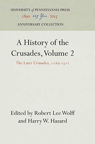 9781512820232: A History of the Crusades, Volume 2: The Later Crusades, 1189-1311