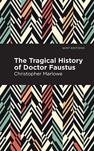 The Tragical History of Doctor Faustus (Paperback): Christopher Marlowe
