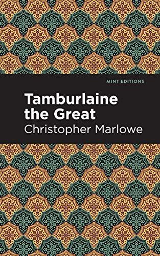 Tamburlaine the Great (Paperback): Christopher Marlowe