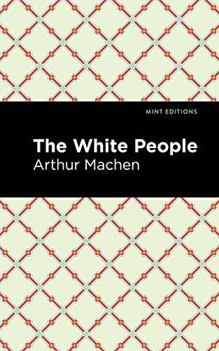 White People: Machen, Arthur