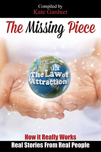9781513606743: The Missing Piece in The Law of Attraction: How it Really Works