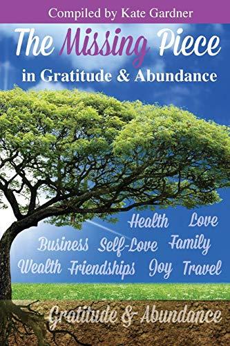 9781513606767: The Missing Piece in Gratitude & Abundance