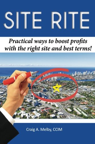 9781513607344: Site Rite: Practical ways to boost profits with the right site and best terms!