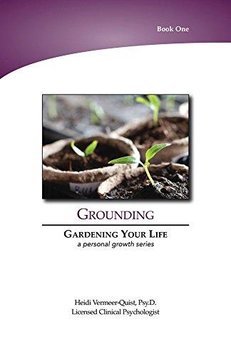 9781513615332: Gardening Your Life: Grounding