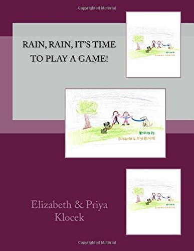 Rain, Rain, It's Time to Play a: Klocek, Elizabeth Olivia