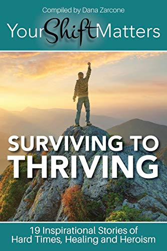 Your Shift Matters: Surviving to Thriving: Your Shift Matters Publishing