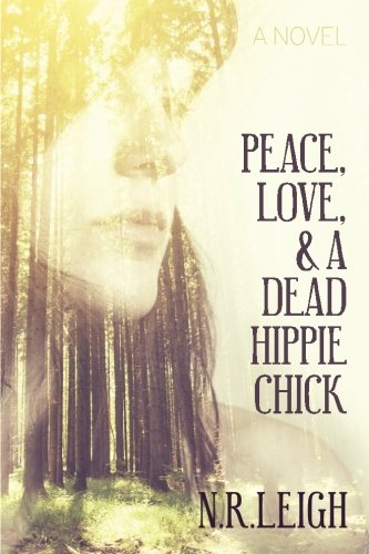 9781513701752: Peace, Love, and a Dead Hippie Chick: A Novel