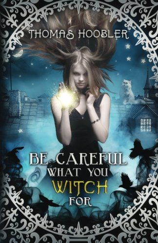 9781513704708: Be Careful What You Witch For
