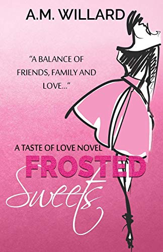 9781513705491: Frosted Sweets (A Taste of Love) (Volume 1)