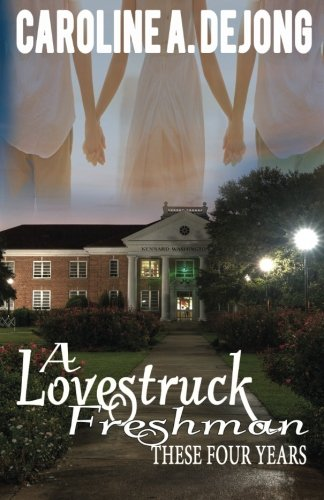 9781513705620: A Lovestruck Freshman (These Four Years Series) (Volume 1)