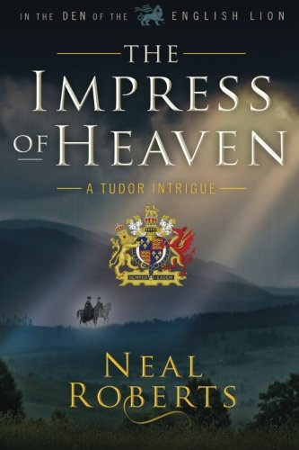 9781513706689: The Impress of Heaven (In the Den of the English Lion) (Volume 2)