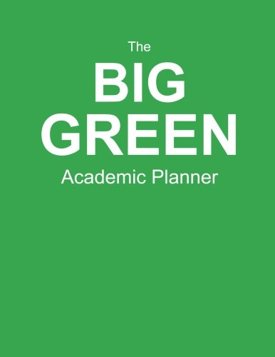 9781514100288: The Big Green Academic Planner: Start Your Road To Academic Success! (8.5 x 11 inch Journal), 400 pages