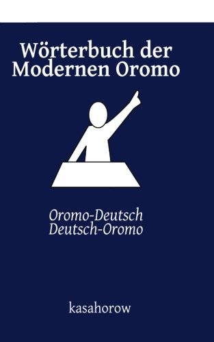 9781514102442: Wörterbuch der Modernen Oromo: Oromo-Deutsch, Deutsch-Oromo (Oromo kasahorow) (German Edition)