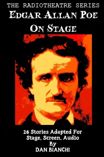 9781514103425: Edgar Allan Poe On Stage: 26 Stories Adapted For Stage, Screen, Audio (The Radiotheatre Series) (Volume 3)