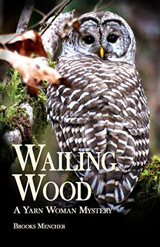 9781514104576: Wailing Wood: A Yarn Woman Mystery