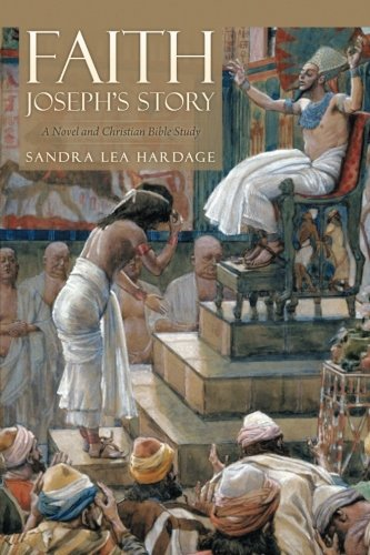 9781514105276: FAITH Joseph's Story: A Novel and Christian Bible Study