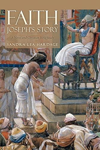 9781514105276: FAITH Joseph's Story: A Novel and Christian Bible Study