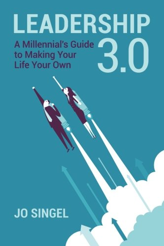 9781514108246: Leadership 3.0: A Millennial's Guide to Making Your Life Your Own