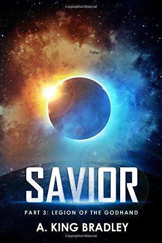 9781514108734: Savior Part 3: Legion of The Godhand (The Savior Series) (Volume 3)