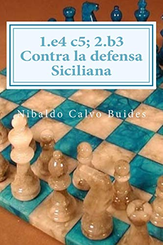 9781514108758: 1.e4 c5; 2.b3 Contra la defensa Siciliana (Spanish Edition)