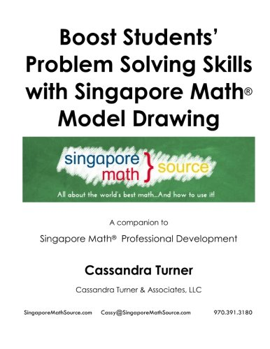 9781514108864: Boost Students' Problem Solving Skills with Singapore Math Model Drawing: A companion to Singapore Math Professional Development