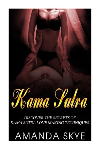 9781514109076: Kama Sutra: Discover The Secrets of Kama Sutra Love Making Techniques
