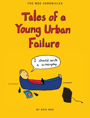 9781514109090: The Moe Chronicles: Tales of a Young Urban Failure, 2nd edition (Volume 1)
