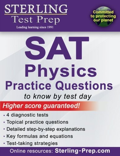 9781514110164: Sterling Test Prep SAT Physics Practice Questions: High Yield SAT Physics Questions with Detailed Explanations