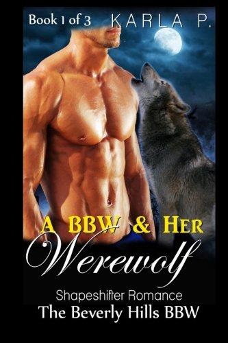 9781514111369: The Beverly Hills BBW - A BBW & Her Werewolf - Shapeshifter Romance Book 1 of 3