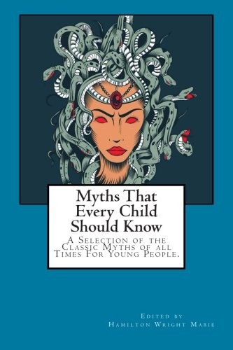 9781514112540: Myths That Every Child Should Know: A Selection of the Classic Myths of all Times For Young People.